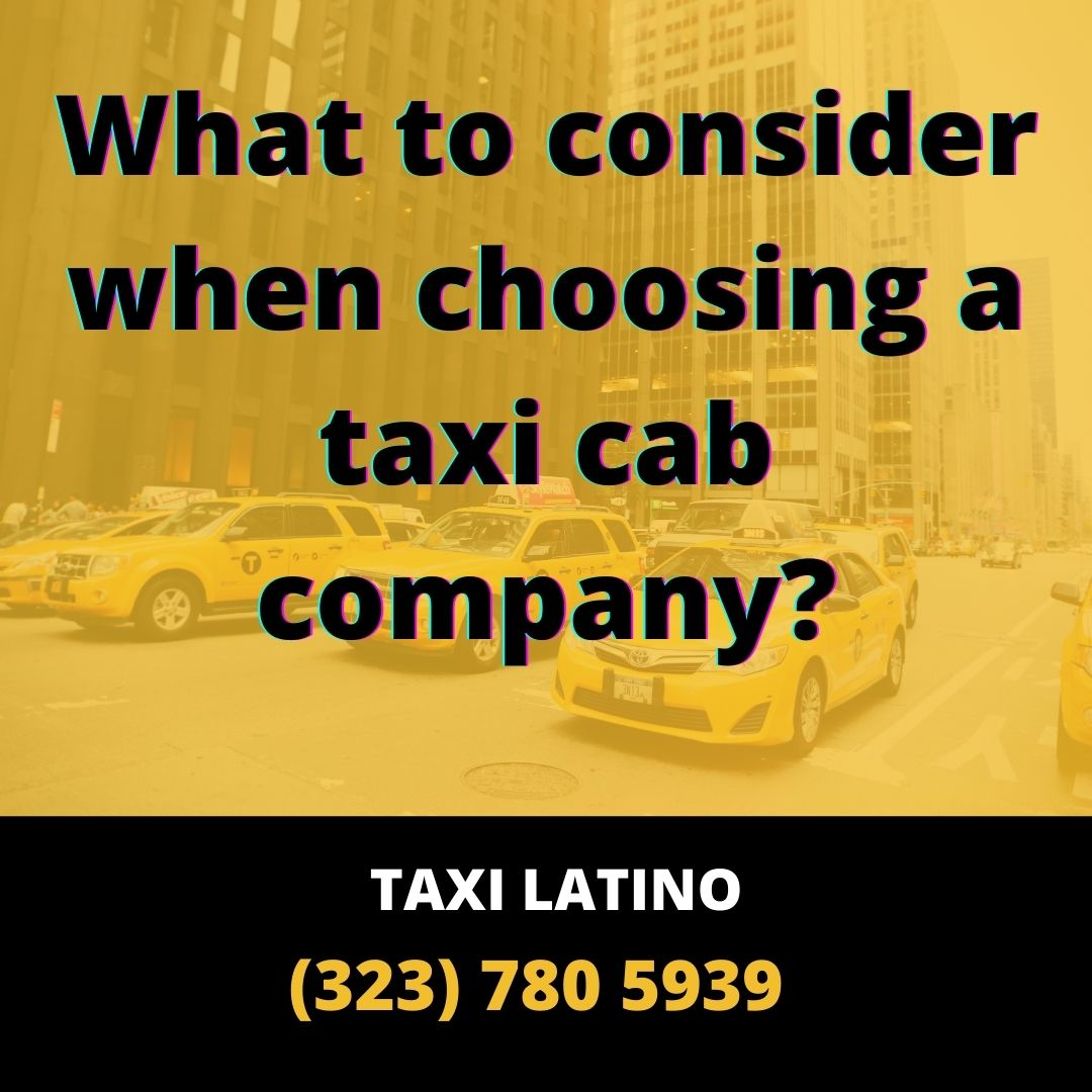 What to consider when choosing a taxi cab company